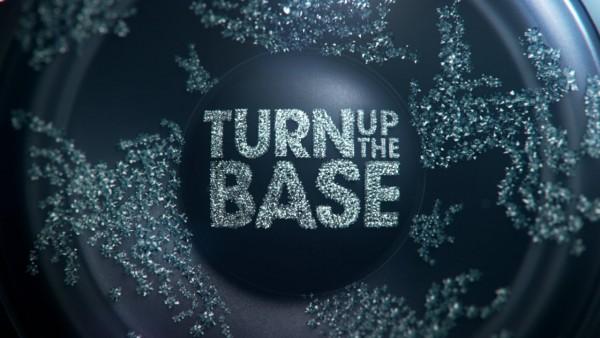 Turn up the Base